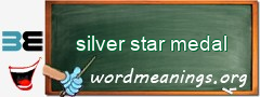 WordMeaning blackboard for silver star medal